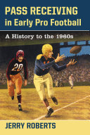 Pass Receiving in Early Pro Football