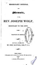 Missionary Journal and Memoir of the Rev. Joseph Wolf, Missionary to the Jews