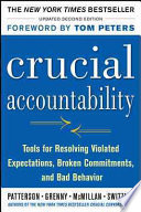 Crucial Accountability  Tools for Resolving Violated Expectations  Broken Commitments  and Bad Behavior  Second Edition   Paperback  Book