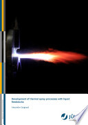 Development of Thermal Spray Processes with Liquid Feedstocks
