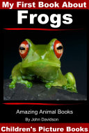 My First Book about Frogs   Children   s Picture Books