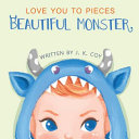 Love You to Pieces, Beautiful Monster
