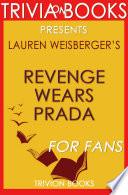 Revenge Wears Prada: A Novel by Lauren Weisberger (Trivia-On-Books)