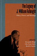 The Legacy of J  William Fulbright