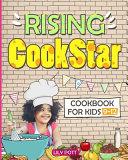 Rising CookStar  Cookbook for Kids 9 12   Kids Cookbook Ages 9 12