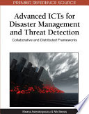 Advanced Icts For Disaster Management And Threat Detection Collaborative And Distributed Frameworks