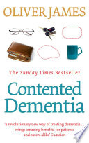 """""""Contented Dementia: 24-hour Wraparound Care for Lifelong Well-being"""" by Oliver James"""