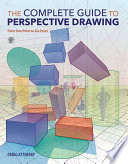 The Complete Guide to Perspective Drawing