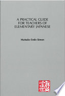 A Practical Guide for Teachers of Elementary Japanese