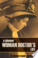 A Pioneer Woman Doctor s Life Book PDF
