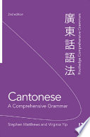 Cantonese: A Comprehensive Grammar