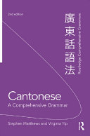 Cantonese: A Comprehensive Grammar