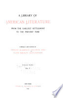 A Library of American Literature from the Earliest Settlement to the Present Time: Literature of the republic. pt. 2. 1821-1831