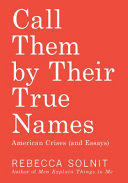 link to Call them by their true names : American crises (and essays) in the TCC library catalog
