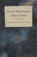 Pdf Guy de Maupassant's Tales of Paris - A Collection of Short Stories Telecharger