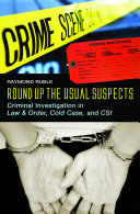 Round Up the Usual Suspects: Criminal Investigation in Law & amp;Order, Cold Case, and CSI