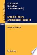 Ergodic Theory and Related Topics III