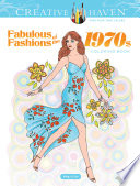 Creative Haven Fabulous Fashions of the 1970s Coloring Book