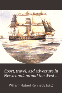 Sport  Travel  and Adventure in Newfoundland and the West Indies