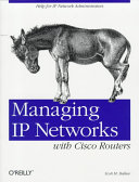 Managing IP Networks with Cisco Routers