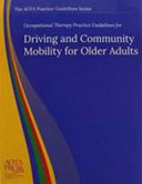 Occupational Therapy Practice Guidelines for Driving and Community Mobility for Older Adults