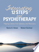 Integrating 12 Steps And Psychotherapy