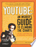 """YouTube: An Insider's Guide to Climbing the Charts"" by Alan Lastufka, Michael W. Dean"