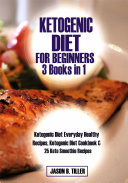 Ketogenic Diet for Beginners 3 Books in 1  Ketogenic Diet