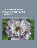 The Law Relating To Private Trusts And Trustees