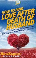 How To Find Love After Death Of Husband