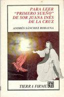 """Para leer """"Primero sueño"""" de sor Juana Inés de la Cruz"""