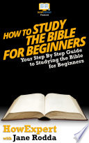 How To Study The Bible For Beginners