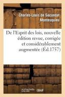 de L'Esprit Des Lois, Nouvelle Edition Revue, Corrigee Et Considerablement Augmentee