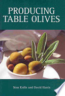 """Producing Table Olives"" by Stan Kailis, David John Harris"