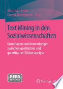 Text Mining in den Sozialwissenschaften  : Grundlagen und Anwendungen zwischen qualitativer und quantitativer Diskursanalyse