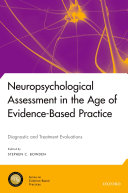 Neuropsychological Assessment in the Age of Evidence Based Practice