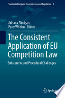 The Consistent Application of EU Competition Law Book