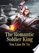 The Romantic Soldier King