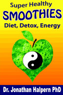 Super Healthy Smoothies for Detox  Diet   Energy  Nutritionally  Energetically   Seasonally Balanced Smoothies