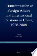 Transformation of Foreign Affairs and International Relations in China, 1978-2008