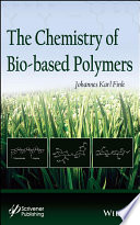 The Chemistry Of Bio Based Polymers