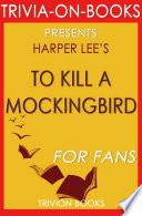 To Kill A Mockingbird A Novel By Harper Lee Trivia On Books