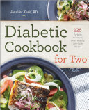 Diabetic Cookbook for Two: 125 Perfectly Portioned, Heart-Healthy, Low-Carb Recipes Pdf/ePub eBook