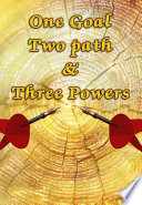 One Goal  Two Paths and Three Powers