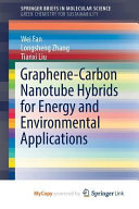 Graphene Carbon Nanotube Hybrids for Energy and Environmental Applications Book