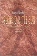 George and Darril Fosty s Splendid is the Sun