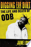 Digging for Dirt  : The Life and Death of ODB
