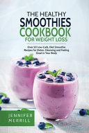 The Healthy Smoothies Cookbook For Weight Loss