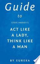 Guide to Steve Harvey' Act Like a Lady, Think Like a Man