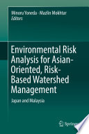 Environmental Risk Analysis for Asian Oriented  Risk Based Watershed Management
